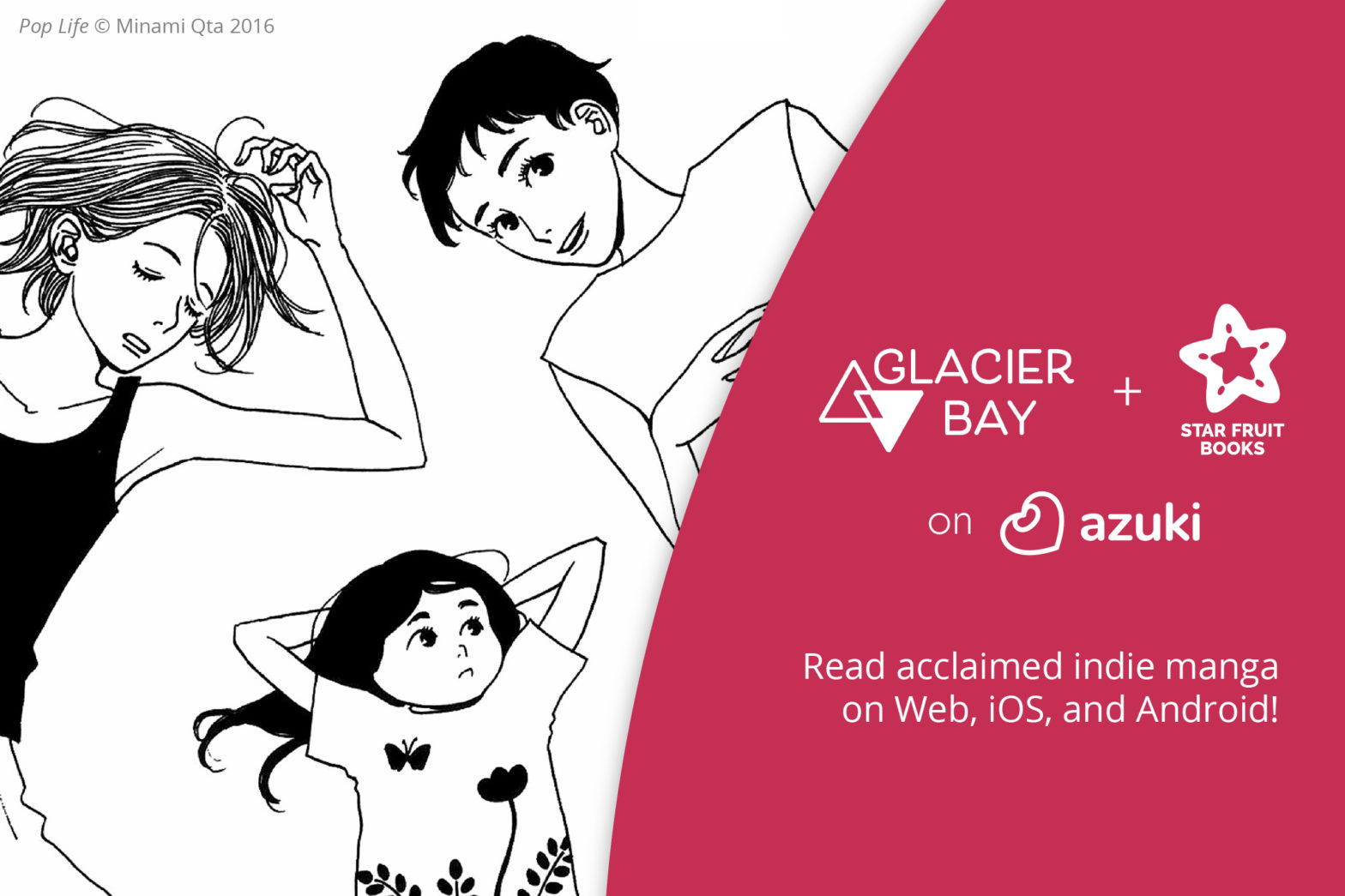 An adult woman asleep on the ground and another next to her smiling. A young girl is laying next to them. Text reads: Glacier Bay and Star Fruit Books on Azuki. Read acclaimed indie manga on Web, iOS, and Android.